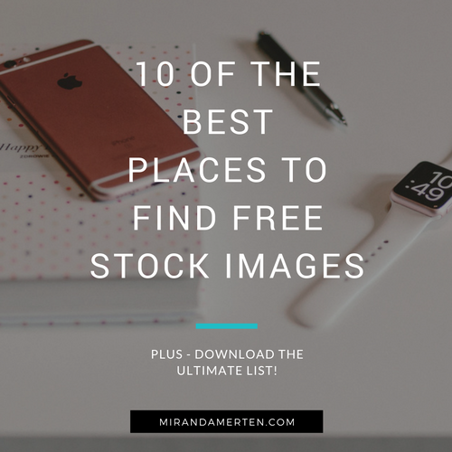 10 of the best places to find free stock photos. www.mirandamerten.com