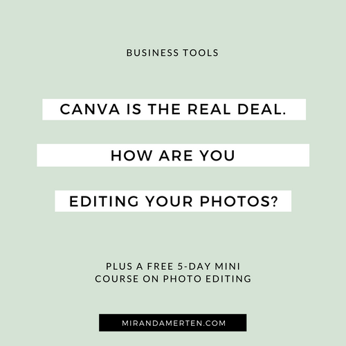 Canva is the real deal. How are you editing your photos? www.mirandamerten.com