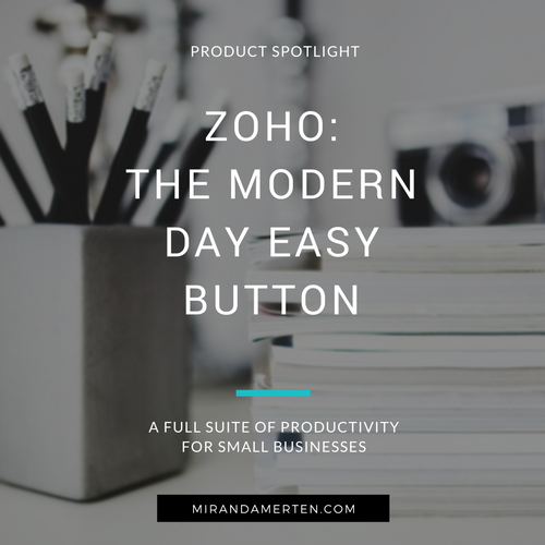 Zoho: The modern day easy button. www.mirandamerten.com