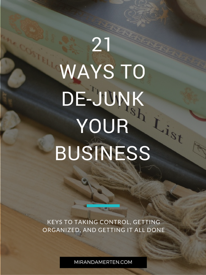 21 Ways to De-Junk Your Business. www.mirandamerten.com