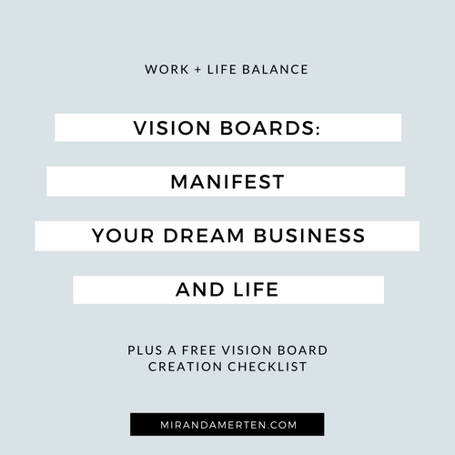 Vision boards: Manifest your dream business and life. www.mirandamerten.com